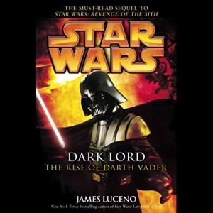 Star Wars: Dark Lord: The Rise of Darth Vader audiobook cover art