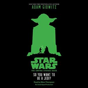 Star Wars: The Empire Strikes Back: So You Want to Be a Jedi? audiobook cover art