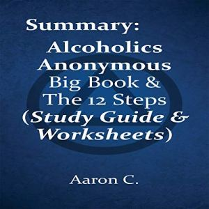 Summary: Alcoholics Anonymous Big Book & the 12 Steps audiobook cover art