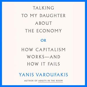 Talking to My Daughter About the Economy audiobook cover art