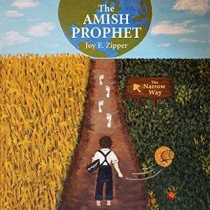 The Amish Prophet: From a Plain and Simple Life...to a World Changer audiobook cover art