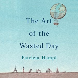 The Art of the Wasted Day audiobook cover art