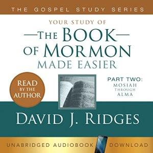 The Book of Mormon Made Easier, Part Two: Mosiah Through Alma audiobook cover art