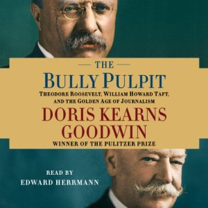 The Bully Pulpit audiobook cover art