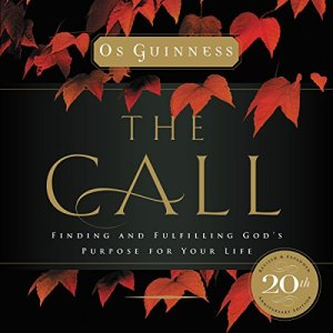 The Call: Finding and Fulfilling God's Purpose for Your Life audiobook cover art