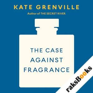 The Case Against Fragrance  audiobook cover art