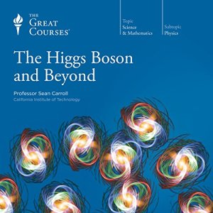 The Higgs Boson and Beyond audiobook cover art