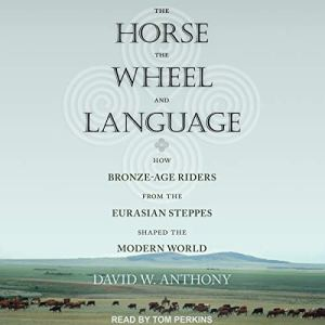 The Horse, the Wheel, and Language audiobook cover art