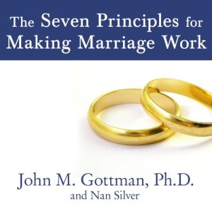 The Seven Principles for Making Marriage Work audiobook cover art