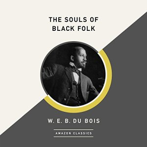 The Souls of Black Folk (AmazonClassics Edition) audiobook cover art