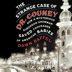 The Strange Case of Dr. Couney audiobook cover art