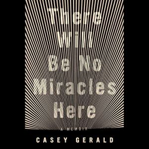 There Will Be No Miracles Here audiobook cover art