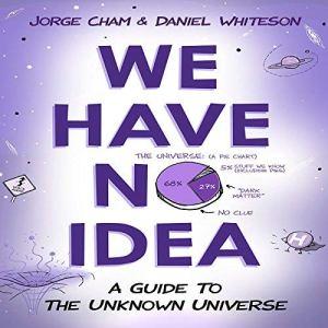 We Have No Idea audiobook cover art