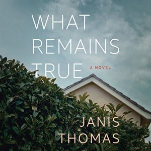 What Remains True audiobook cover art