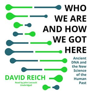 Who We Are and How We Got Here audiobook cover art