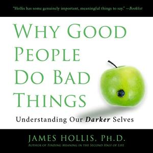 Why Good People Do Bad Things audiobook cover art