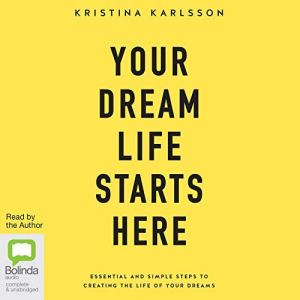 Your Dream Life Starts Here audiobook cover art