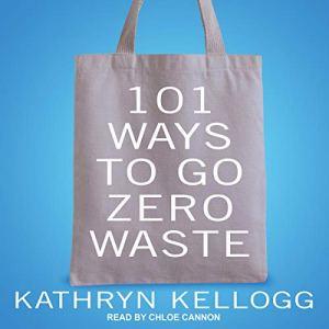 101 Ways to Go Zero Waste audiobook cover art