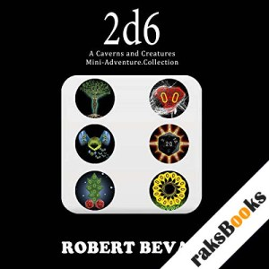 2d6 (Caverns and Creatures) audiobook cover art