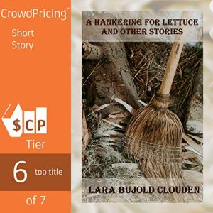 A Hankering for Lettuce and Other Stories audiobook cover art