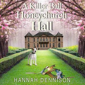 A Killer Ball at Honeychurch Hall: A Mystery audiobook cover art