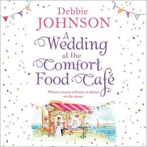 A Wedding at the Comfort Food Cafe audiobook cover art