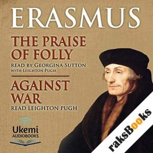 The Praise of Folly/Against War audiobook cover art