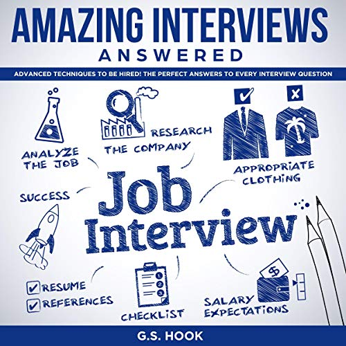 Amazing Interviews Answered: Advanced Techniques to Be Hired! The Perfect Answers to Every Interview Question audiobook cover art
