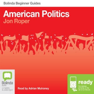 American Politics: Bolinda Beginner Guides audiobook cover art