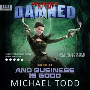 And Business Is Good: A Supernatural Action Adventure Opera audiobook cover art