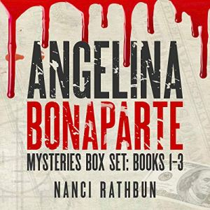 Angelina Bonaparte Mysteries Box Set: Books 1-3 audiobook cover art
