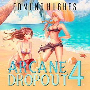 Arcane Dropout 4 audiobook cover art