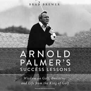 Arnold Palmer's Success Lessons audiobook cover art