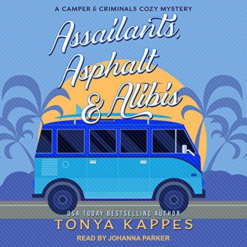 Assailants, Asphalt & Alibis audiobook cover art