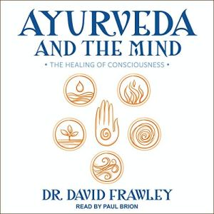 Ayurveda and the Mind audiobook cover art