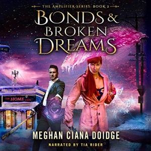 Bonds & Broken Dreams audiobook cover art