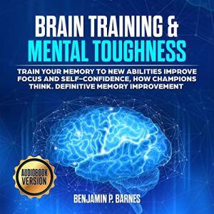 Brain Training & Mental Toughness audiobook cover art