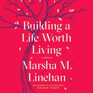 Building a Life Worth Living audiobook cover art