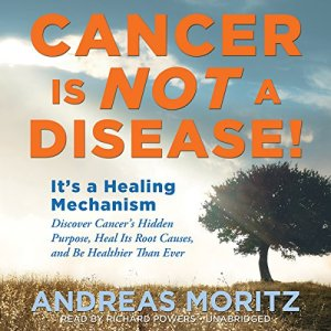 Cancer Is Not a Disease! audiobook cover art