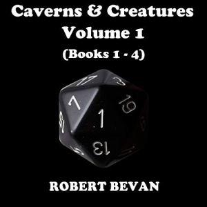 Caverns and Creatures: Volume I (Books 1-4) audiobook cover art