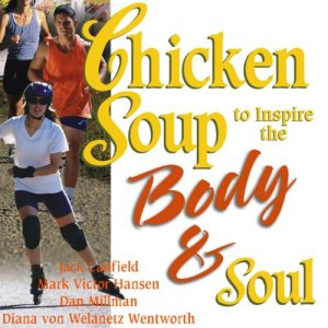 Chicken Soup to Inspire the Body & Soul audiobook cover art