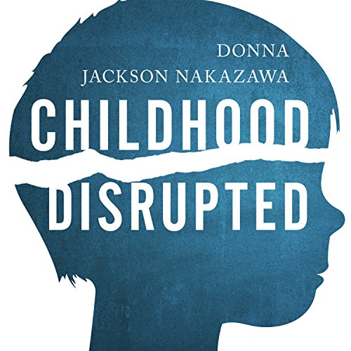 Childhood Disrupted audiobook cover art