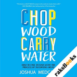 Chop Wood Carry Water audiobook cover art