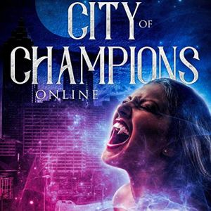 City of Champions Online: Complete audiobook cover art