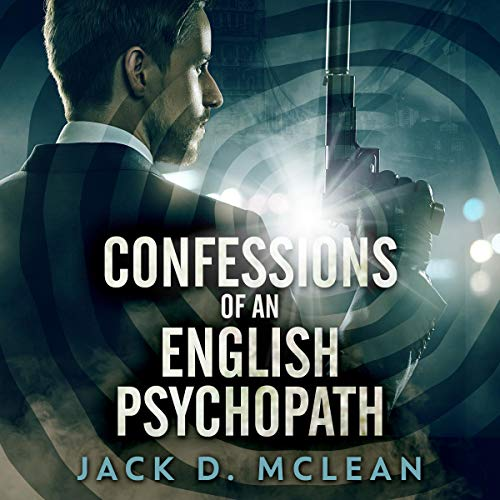 Confessions of an English Psychopath audiobook cover art