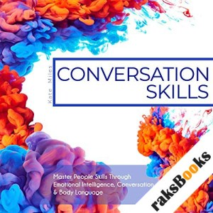 Conversation Skills: Master People Skills Through Emotional Intelligence, Conversation & Body Language audiobook cover art