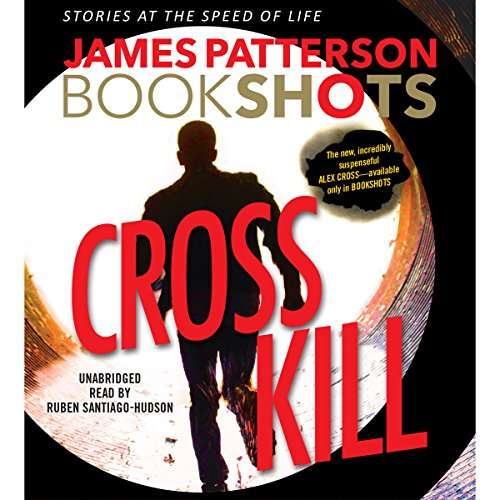 Cross Kill: A BookShot audiobook cover art