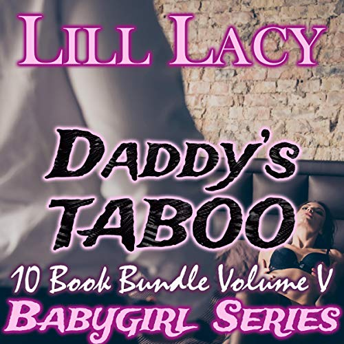Daddy's Taboo - 10 Book Bundle audiobook cover art
