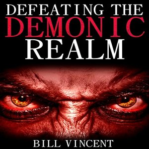 Defeating the Demonic Realm audiobook cover art