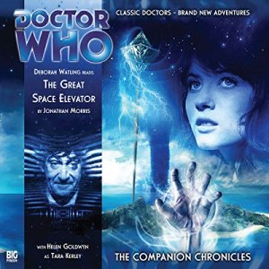 Doctor Who - The Companion Chronicles - The Great Space Elevator audiobook cover art